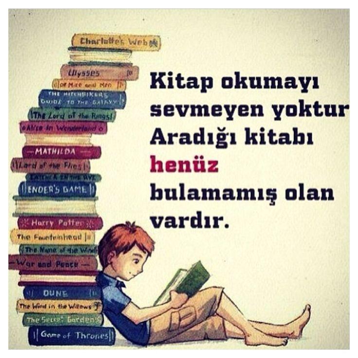 Kitap okumayı sevmeyen yoktur. Aradığı kitabı henüz bulamamış olan vardır