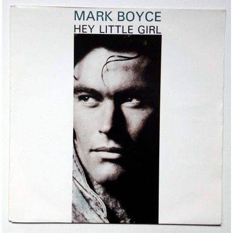 Mark Boyce - Hey little girl 1989 (7'')