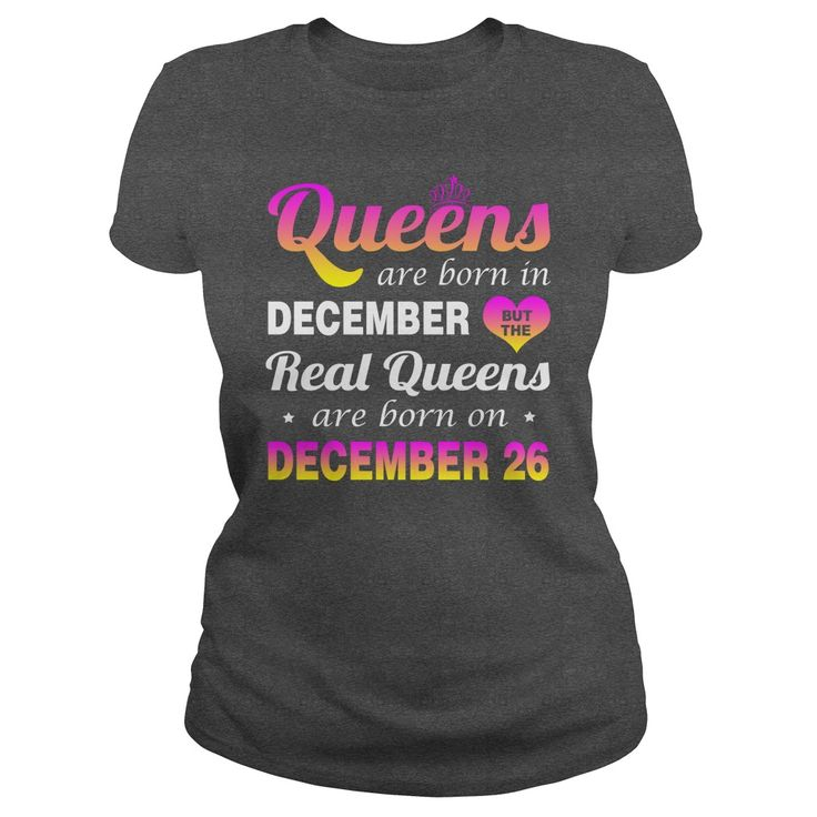 december 26 birthday Queen T-shirt,queens are Born on december 26 shirts,december 26 birthday Queen T-shirt,Birthday Queen december 26 T Shirt,queens Born december 26 shirt Hoodie Vneck Birthday