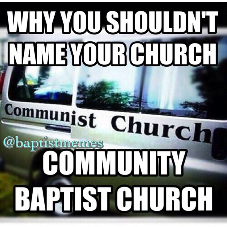 Community Baptist or Communist? | Baptist Memes Original ...