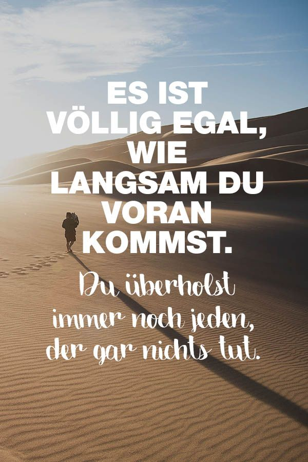 sprüche motivation Visual Statements®   Sprüche/ Zitate/ Quotes/ Motivation/ Es ist  sprüche motivation