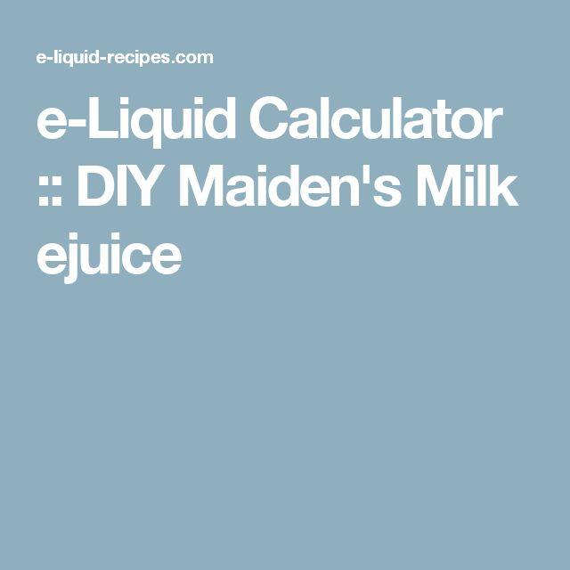 e-Liquid Calculator  :: DIY Maiden's Milk ejuice
