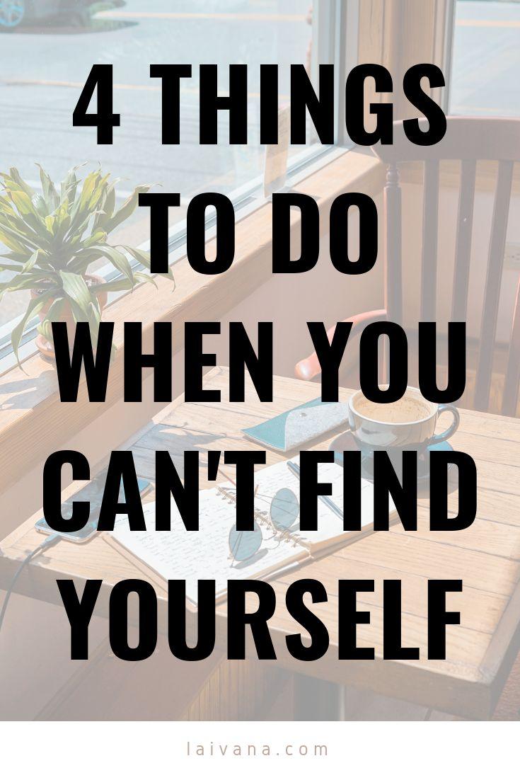 4 Dinge zu tun, wenn Sie sich nicht finden können – Sprüche/sonstiges