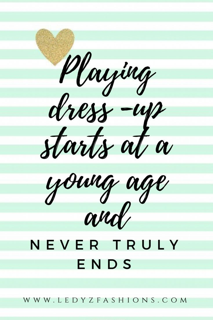 Playing dress - up starts at a young age and never truly ends... Some of the most beautiful words that are inspiring and motivational. Style Quotes. Style Icons. Fashion Quotes. Fashion Icons. Shopping Quotes. Funny Shopping Quotes. Style Sayings. Fashion Sayings. Some of the most inspiring, motivational and meaningful quotes we love! | Ledyz Fashions || www.ledyzfashions.com