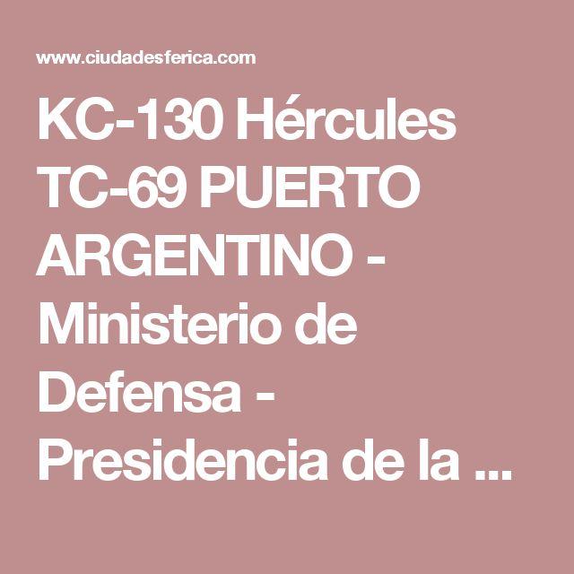 KC-130 Hércules TC-69 PUERTO ARGENTINO - Ministerio de Defensa - Presidencia de la Nación