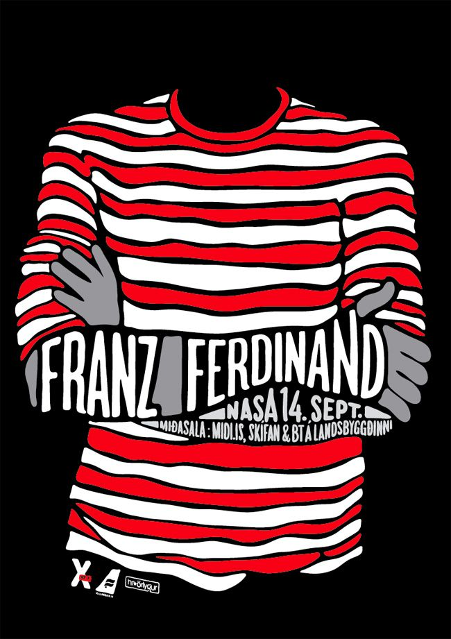 Franz Ferdinand gig poster.  Very simple but very well done!  It was a good idea to put the font in the arm.  Reminds me a bit of where's waldo :)