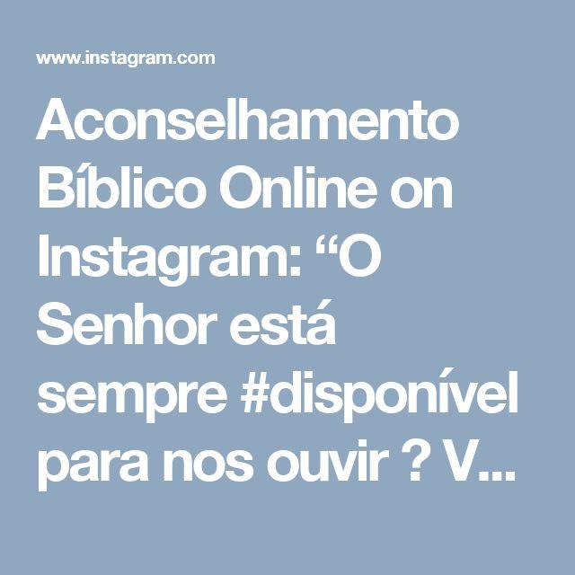 """Aconselhamento Bíblico Online on Instagram: """"O Senhor está sempre #disponível para nos ouvir 👂 Você já falou com #Deus hoje?  #deuséfiel #falecomdeuselevaiajudarvc #falecomdeus #oração…"""""""