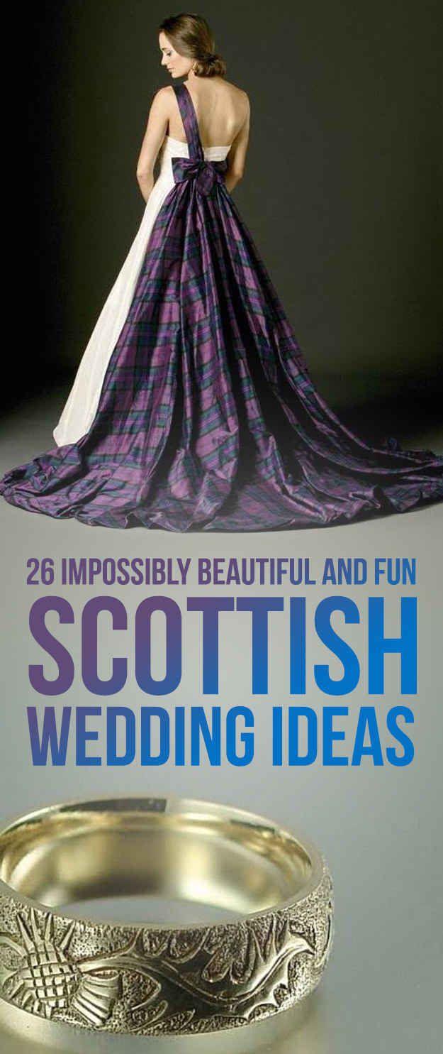 26 Impossibly Beautiful Scottish Wedding Ideas