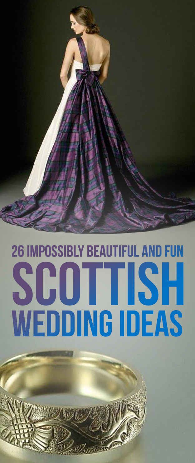26 Impossibly Beautiful And Fun Scottish Wedding Ideas