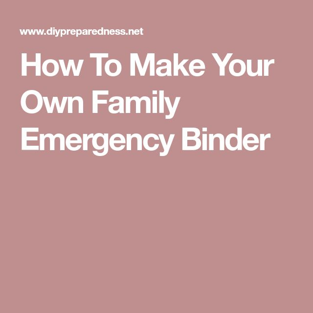 How To Make Your Own Family Emergency Binder