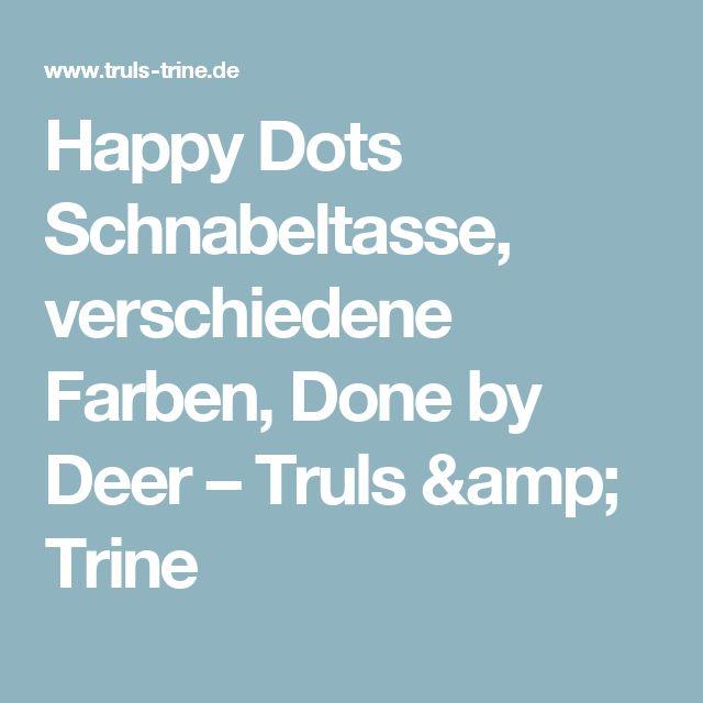 Happy Dots Schnabeltasse, verschiedene Farben, Done by Deer – Truls & Trine