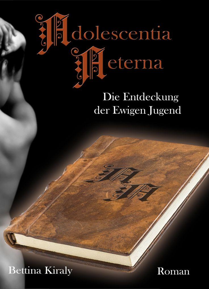 """""""Adolescentia Aeterna - Die Entdeckung der Ewigen Jugend"""", erstes Buch der dreiteiligen Mystery-Erotikromanreihe von Betty Kay"""
