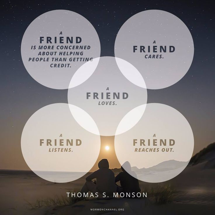 "#PresBenson http://pinterest.com/pin/24066179230010164 urged: ""Be a genuine friend. … A friend is more concerned about helping people than getting credit. A friend cares. A friend [shows love]. A friend listens, and a friend reaches out."" From #PresMonson's http://pinterest.com/pin/24066179228814793 inspiring #LDSconf http://facebook.com/223271487682878 message http://lds.org/general-conference/2013/10/true-shepherds Learn more http://lds.org/youth/for-the-strength-of-youth/friends"