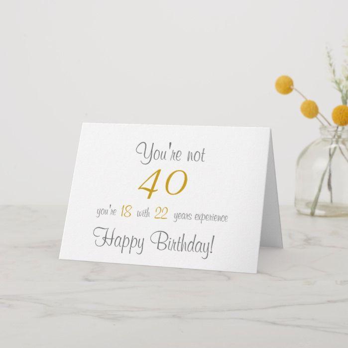 Funny 40th Birthday Greeting Card Zazzle Com 40th Birthday Funny Birthday Greetings Birthday Greeting Cards