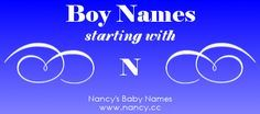 Big list of boy names starting with the letter N. Each name links to a popularity graph. #babynames