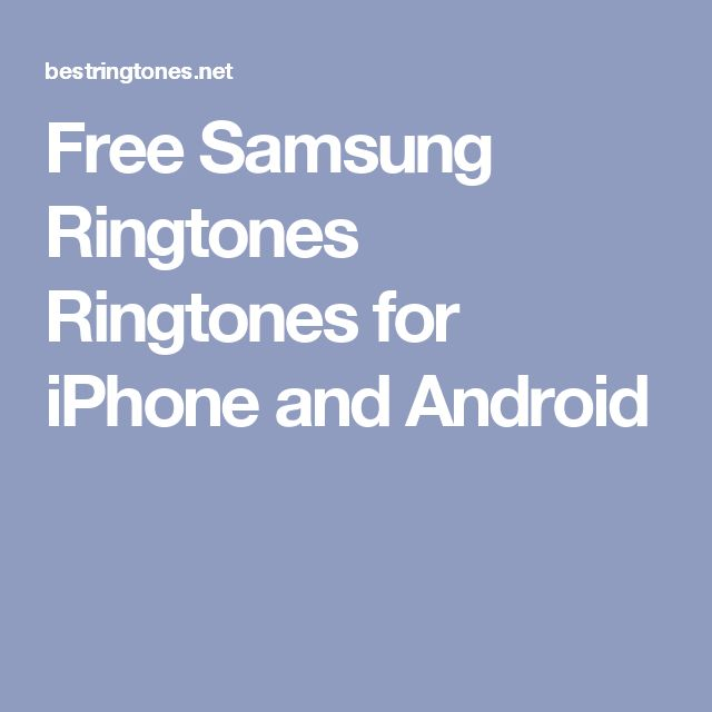 Free Samsung Ringtones Ringtones for iPhone and Android