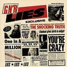 "Guns and Roses/GN'R Lies - Released	November 29, 1988. Saw them open for the Rolling Stones Steel Wheels tour at the L.A. Coliseum on Saturday, October 21, 1989. Axl got bad press for his homophobic remarks about the song ""One in a Million"". Spent most of the set whining about it to the crowd. If only they would have just shut up and play!"