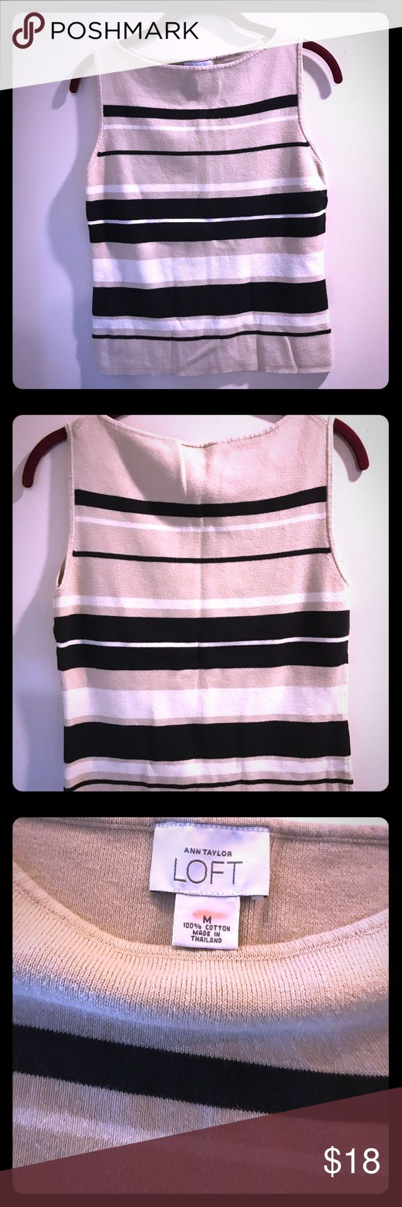 Anne Taylor Loft Sleeveless Beige & Black Stripes This shirt is so classic and can be paired with dress pants or a pair of jeans with some heels! Size M LOFT Sweaters Crew & Scoop Necks
