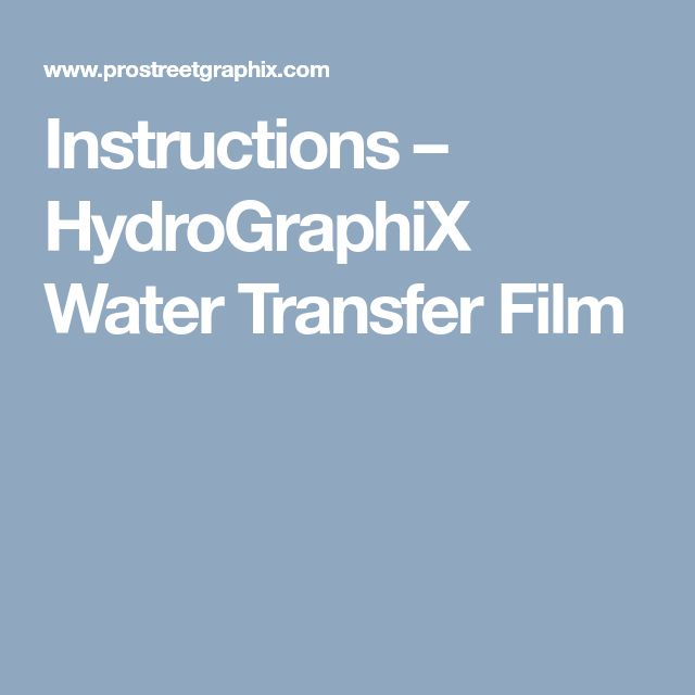 Instructions – HydroGraphiX Water Transfer Film