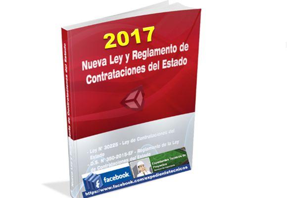 Expedientes Tecnicos y Perfiles de Proyectos: Nueva Ley de Contrataciones del Estado (Ley Nº 30225) - 2017