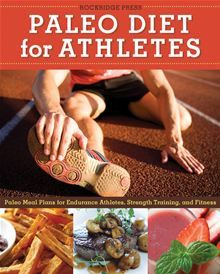 Paleo Diet for Athletes Guide: Paleo Meal Plans for Endurance Athletes, Strength Training, and Fitness. #Kobo #eBook