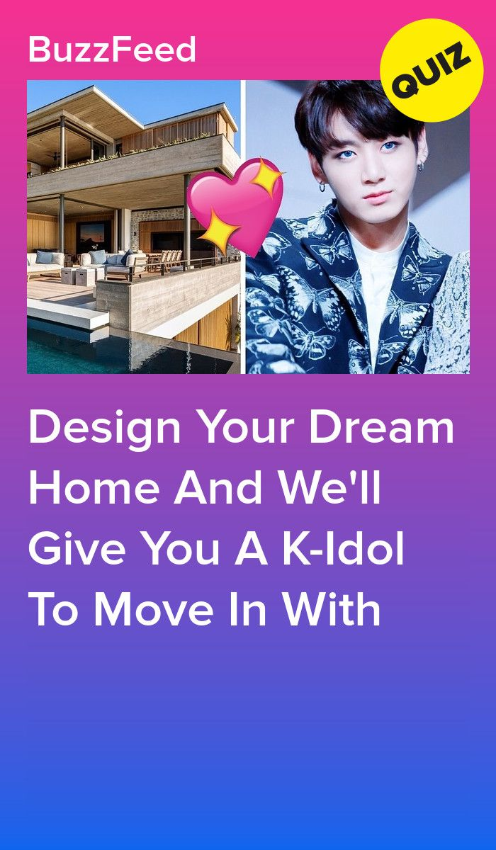 Design A House And We Ll Give You A K Idol To Move In With Kpop Quiz Quiz Design Design Your Dream House