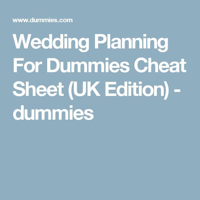 Wedding Planning For Dummies Cheat Sheet (UK Edition) - dummies