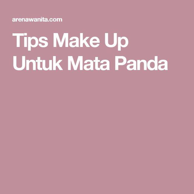 Tips Make Up Untuk Mata Panda