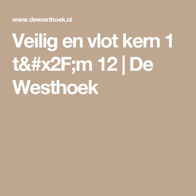 Veilig en vlot kern 1 t/m 12      De Westhoek
