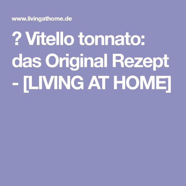 ▷ Vitello tonnato: das Original Rezept - [LIVING AT HOME]