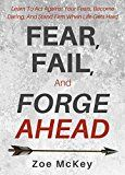 Fear Fail And Forge Ahead: Learn To Act Against Your Fears Become Daring And Stand Firm When Life Gets Hard by Zoe McKey (Author) #Kindle US #NewRelease #Counseling #Psychology #eBook #ad