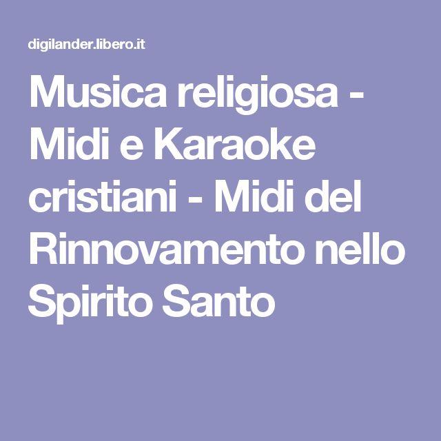 Musica religiosa - Midi e Karaoke cristiani - Midi del Rinnovamento nello Spirito Santo