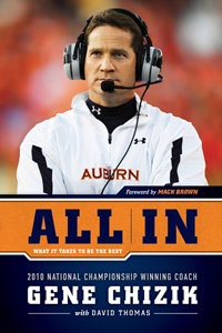"""""""All In: What It Takes to Be the Best"""" by Gene Chizik with David Thomas. War Eagle! $19.95"""