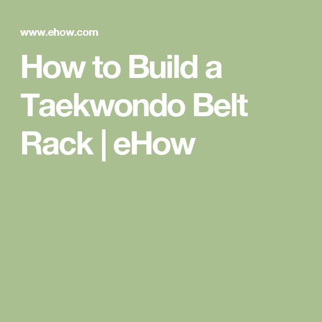 How to Build a Taekwondo Belt Rack | eHow