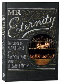 Mr Eternity: The Story of Arthur Stace is a New Biography Paperback by Roy Williams,Elizabeth Meyers about AUSTRALIAN AUTHOR,BIOGRAPHY BIOGRAPHIES. Purchase this Paperback product online from koorong.com | ID 9780994616654