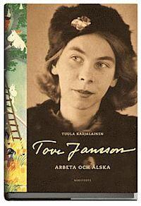 Tove Jansson : arbeta och �lska