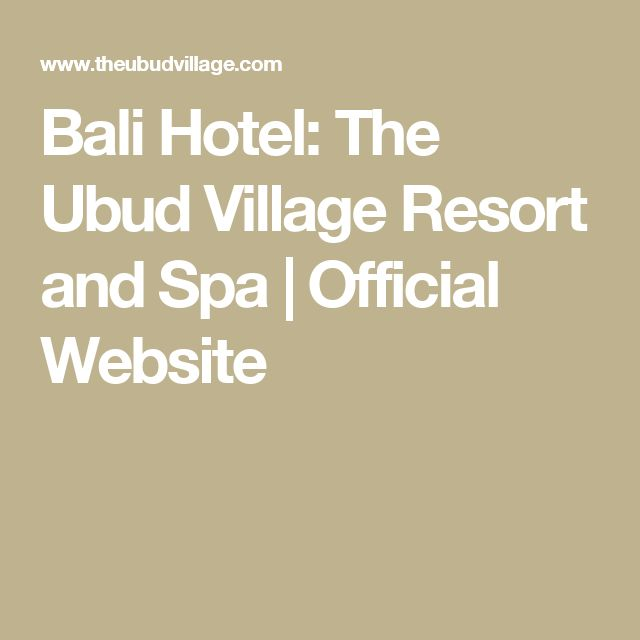 Bali Hotel: The Ubud Village Resort and Spa | Official Website