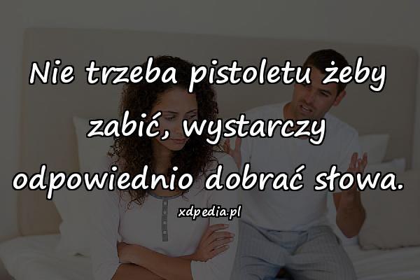 http://b4.pinger.pl/718569affd50042a4e98ceea8d034e49/nie_trzeba_pistoletu_zeby_zabic_w.jpg