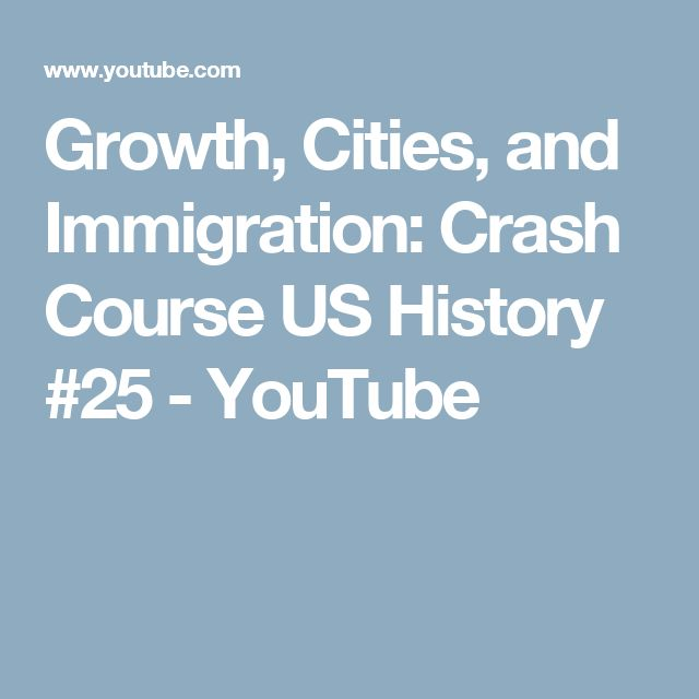 Growth, Cities, and Immigration: Crash Course US History #25 - YouTube