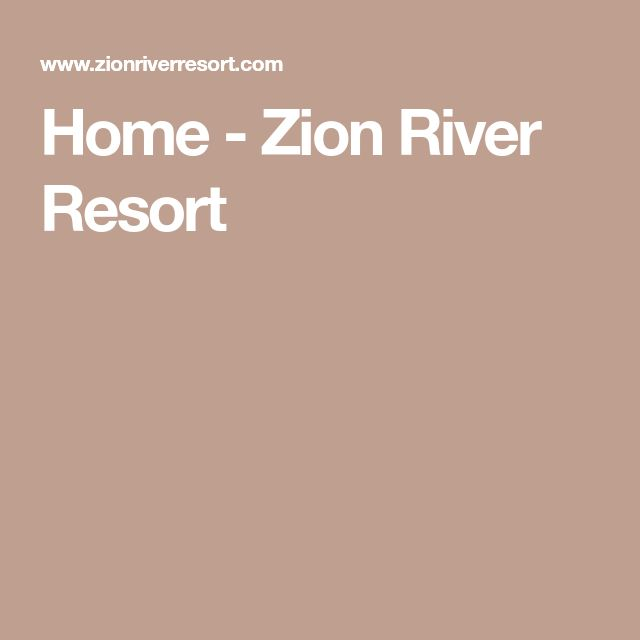 Home - Zion River Resort