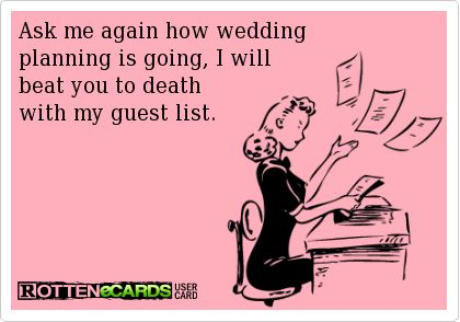 Funny Wedding Guest List Meme  More Awesome Wedding Photos at www.knotweddingday.com