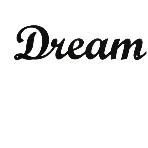 Dot & Bo Dream Metal Wall Art (510 ZAR) ❤ liked on Polyvore featuring home, home decor, wall art, words, text, quotes, backgrounds, filler, articles and magazine