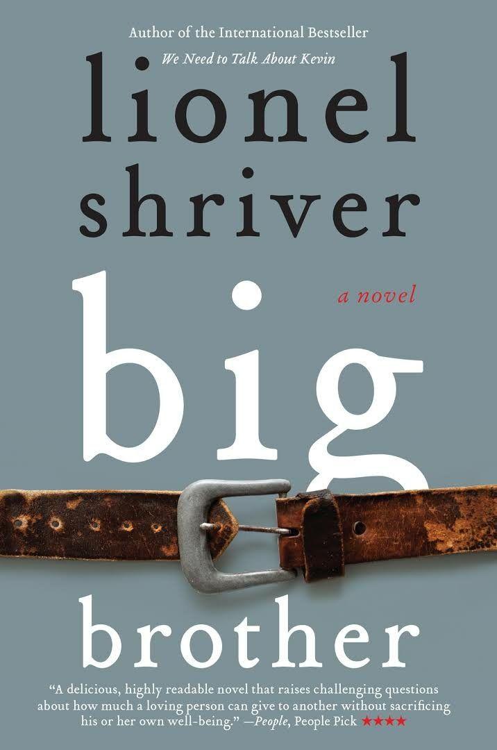 """""""Big Brother""""  ***  Lionel Shriver  (2013)"""