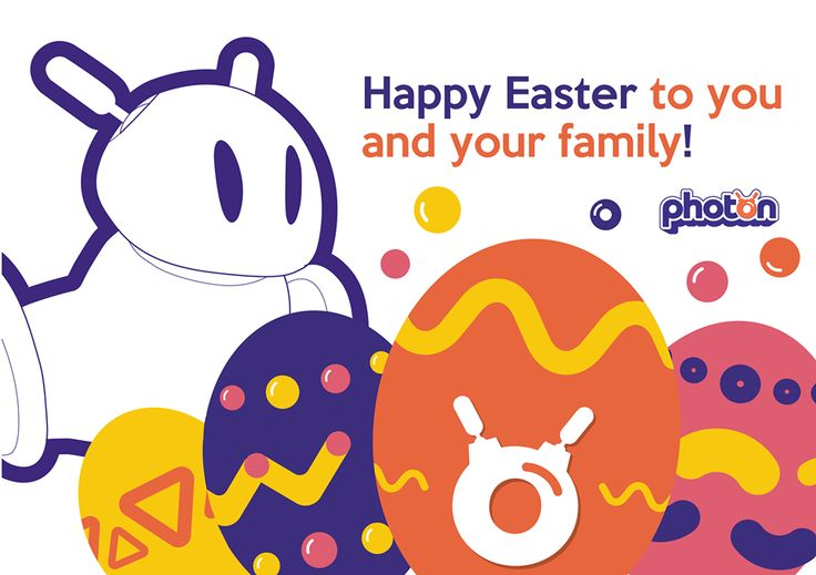 This year will be Photon's first Easter! We wish you a very Happy Easter that is filled with plenty of love and happiness!