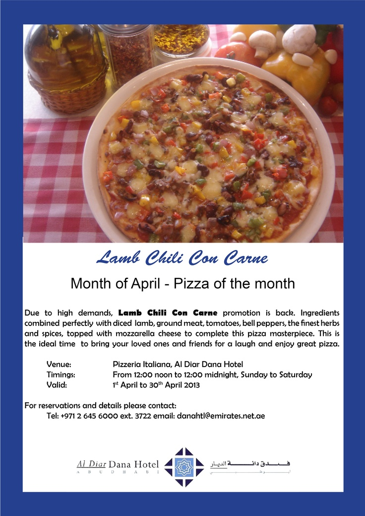 Back on Popular Demand!    Yes, its back! At Pizzeria Italiana, Al Diar Dana Hotel, you can all this month relish the yummy Lamb Chili Con Carne Pizza.