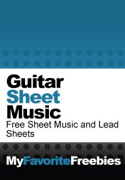 Free Guitar Sheet Music and Lead Sheets - https://myfavoritefreebies.wordpress.com/2012/10/22/easy-guitar-music-and-chords-free-printable-sheet-music/