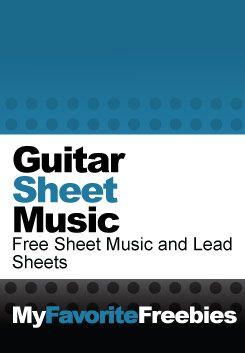 Free Guitar Sheet Music and Lead Sheets - https://myfavoritefreebies.wordpress.com/2012/10/22/easy-guitar-music-and-chords-free-printable-sheet-music/