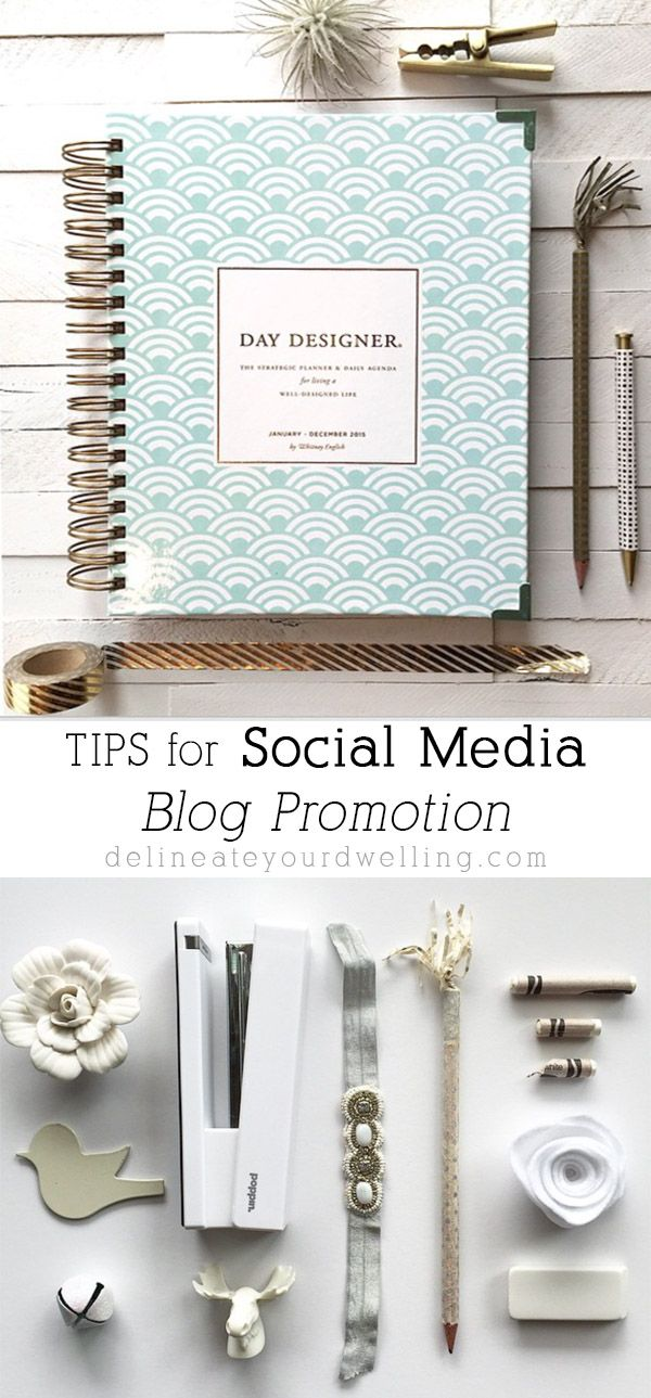 TIPS for Social Media Blog Promotion.  It's easier than you think when you have a good system! Delineateyourdwelling.com