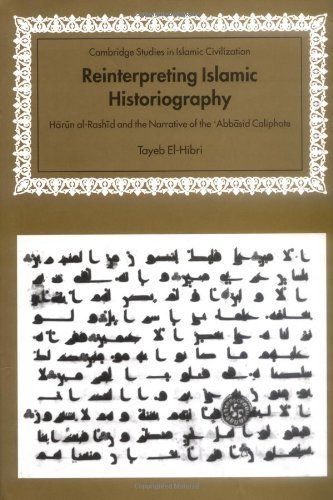 Reinterpreting Islamic Historiography Harun alRashid and the Narrative of the Abbasid Caliphate Cambridge Studies in Islamic Civilization -- Learn more by visiting the image link.