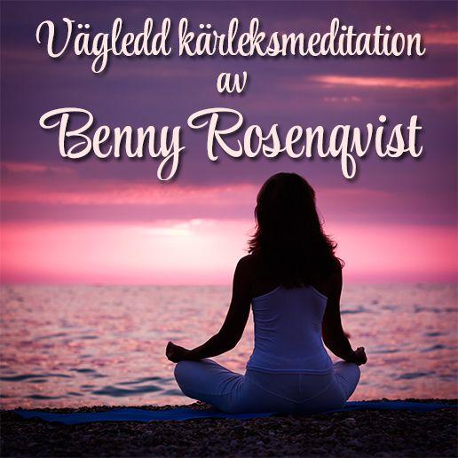 Vägledd kärleksmeditation av Benny Rosenqvist